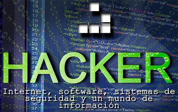 Portada del libro Hacker, internet, software, sistemas de seguridad y un mundo de informacion