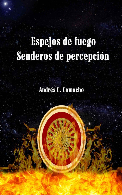 Libro: Espejos de fuego-Senderos de Percepción (por Amazon) – Blog ...